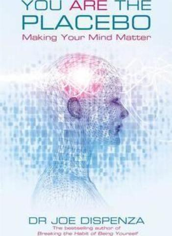 Free e-Book - You Are The Placebo Making Mind Matter by Dr Joe Dispenza