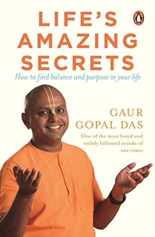 Free e-Book - Life's Amazing Secrets: How to Find Balance and Purpose in Your Life by Gaur Gopal Das